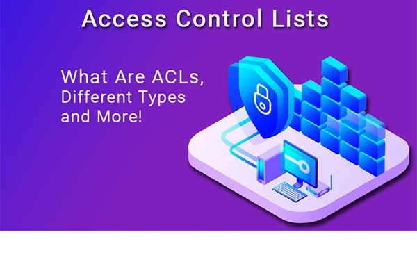 What is Access Control List and its types ?