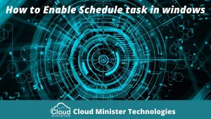 How to enable schedule task in windows