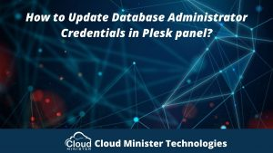 Update Database Administrator Credentials in Plesk panel